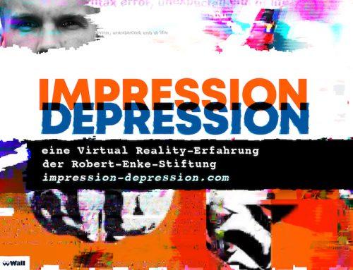 """""""IMPRESSION DEPRESSION – Eine Virtual Reality-Erfahrung der Robert-Enke-Stiftung"""""""